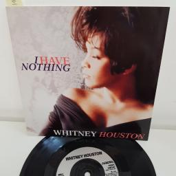 "WHITNEY HOUSTON, I have nothing, B side all the man that I need, 74321 146147, 7"" single"