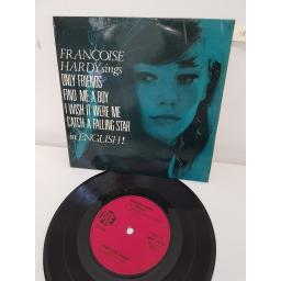FRANCOISE HARDY, side A find me a boy, i wish it were me, side B only friends, catch a falling star, NEP 24192, 7'' EP