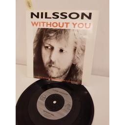 "NILSSON, without you, B side everybody's talkin', LC 0316, 7"" single"