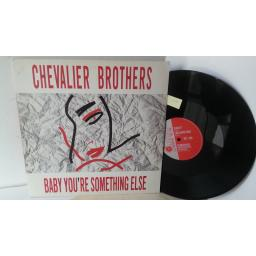 THE CHEVALIER BROTHERS baby you're something else, 12 inch single, DCGT01