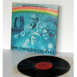 THE FIRESIGN THEATRE I think we're all bozos on this bus. Top copy. First US ...