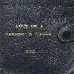 XTC, Love On A Farmboy's Wages