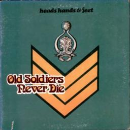 HEAD HANDS AND FEET, Old Soldiers Never Die