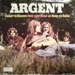 ARGENT, hold your head up, side B closer to heaven, keep on rollin', EPC S 9135, PICTURE SLEEVE, 7'' EP