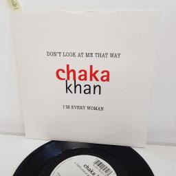 "CHAKA KHAN, don't look at me that way edit, B side I'm every woman remix edit, W0192, 7"" single"