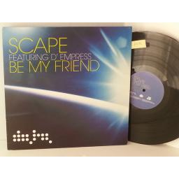 SCAPE FEATURING D'EMPRESS be my friend, 12 inch single, 3 tracks, DATA107T