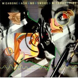WISHBONE ASH, no smoke without fire.