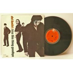 SOLD DEL AMITRI, kiss this thing goodbye. Rare. Top copy. Ten inch. First UK press...