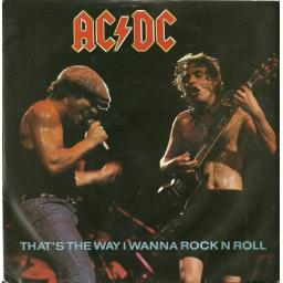 AC/DC, THAT'S THE WAY I WANNA ROCK N ROLL