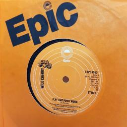 "WILD CHERRY, play that funky music, B side the lady wants your money, S EPC 4593, 7"" single"