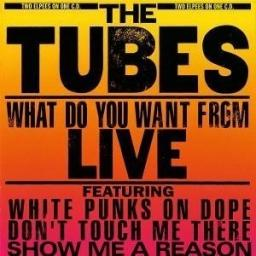 THE TUBES what do you want from LIVE, gatefold