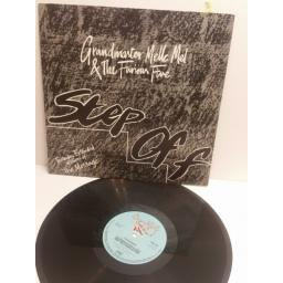"GRANDMASTER MELLE MEL & THE FURIOUS FIVE ""STEP OFF F "" iNCLUDES EXTENDED VERSION OF The Message SHL139 12"" SINGLE"