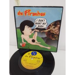 "THE PIRANHAS, I don't want my body, B side I'm gonna get well away, SIR 4046, 7"" single"