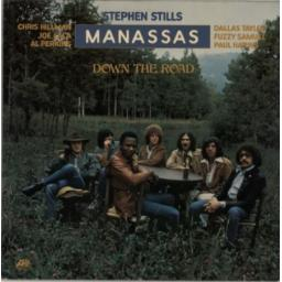 STEPHEN STILLS & MANASSAS. down the road