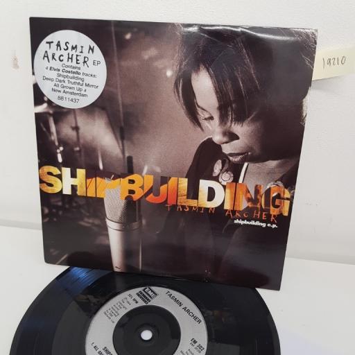"TASMIN ARCHER- SHIPBUILDING, shipbuilding and deep dark truthful mirror, B side all grown up and new amsterdam, EM 302, 7"" EP"
