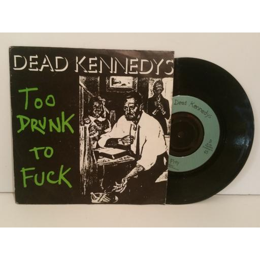 DEAD KENNEDYS too drunk to fuck, the prey. 7 inch picture sleeve. cherry24