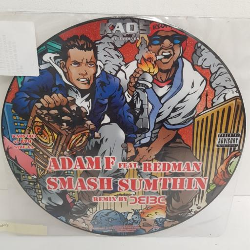 """ADAM F FEAT. REDMAN, smash sumthin remix by roni size , B side remix by bc , KAOS003P, 12"""" single, limited edition, picture disc"""