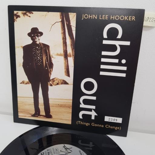 "JOHN LEE HOOKER, chill out things gonna change , B side tupelo, POB 10, 7"" single"