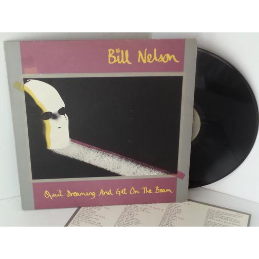 BILL NELSON quit dreaming and get on the beam, 6359 055