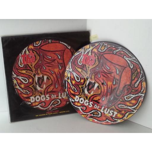THE THE dogs of lust, picture disc, 658457 6