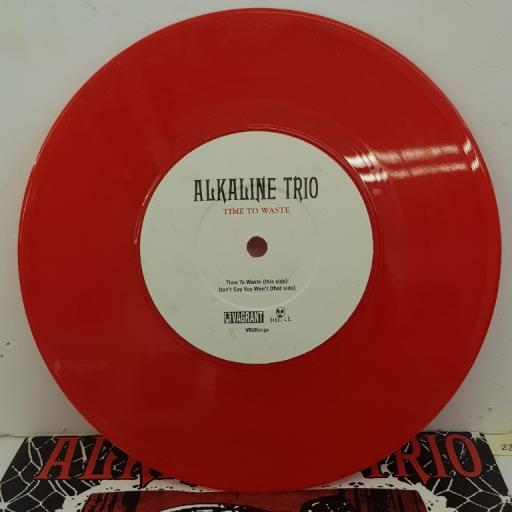"ALKALINE TRIO, time to waste, B side don't say you won't, RED VINYL VRUK013S, 7"" single"