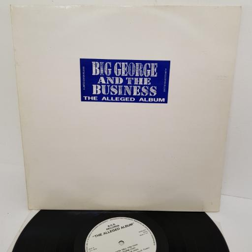 "BIG GEORGE AND THE BUSINESS, the alleged album, BGBLP001, 12"" LP, limited edition"