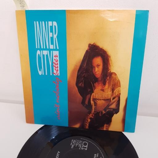 """INNER CITY, ain't nobody better Duane Bradley awesome mix, B side ain't nobody better 'master reese' mix, TEN 252, 7"""" single"""