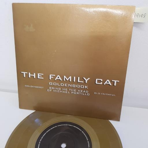 "THE FAMILY CAT, goldenbook and bring me the head of michael portillo, B side goldenboot and old faithful, 74321 22018 7, GOLD VINYL, 7"" single"