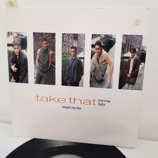 "TAKE THAT FEATURING LULU, relight my fire radio version , B side why can't I wake up with you? live , 74321167727, 7"" single"