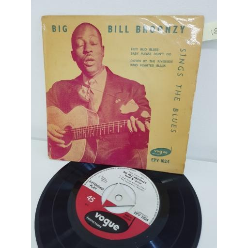 "BIG BILL BROONZY - SINGS THE BLUES, hey! bud blues and baby please don't go, B side down by the riverside and kind hearted blues, EPV 1024, 7"" EP"