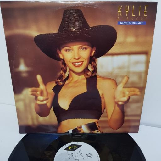 "KYLIE MINOGUE, never too late (extended), B side kylie's smiley mix (extended), PWLT 45, 12"" single"