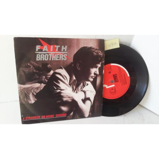 FAITH BROTHERS a strangers on home ground, 7 inch single, SIREN 4