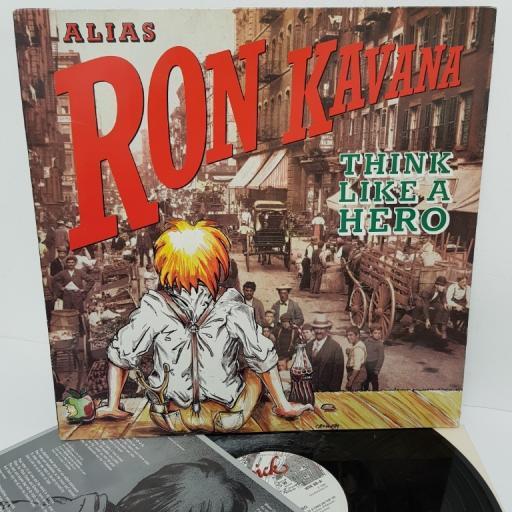 "RON KAVANA, ALIAS RON KAVANA, think like a hero, WIK 88, 12"" LP"