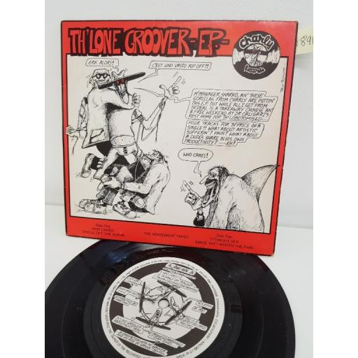 "THE LONE GROOVER-THEABASEMENT TAPES, who cares and single off the album, B side straight sex and image ain't worth the pain, CEP 124, 7"" EP"