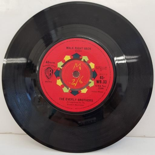 "THE EVERLY BROTHERS, walk right back, B side ebony eyes, 45-WB.33, 7"" single"