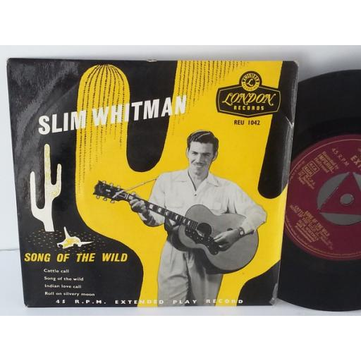 SLIM WHITMAN song of the wild, 4 TRACK EP, 7 inch single, REU 1042