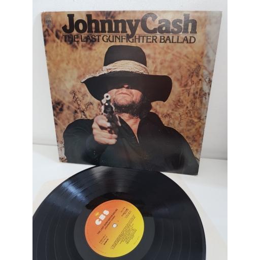"JOHNNY CASH, the last gunfighter ballad, CBS 81566, 12"" LP"
