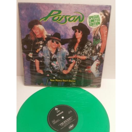 POISON your mama don't dance SPECIAL LIMIITED EDITIION GREEN VINYL AND POSTER SLEEVE 12CLB523