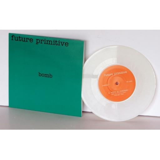 FUTURE PRIMITIVE, BOMB. White vinyl 7 inch single. Band went onto become BUSH...