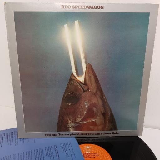 "REO SPEEDWAGON, you can tune a piano, but you can't tuna fish, EPC 82554, 12"" LP"