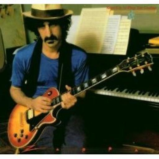 FRANK ZAPPA, SHUT UP 'N PLAY YER GUITAR
