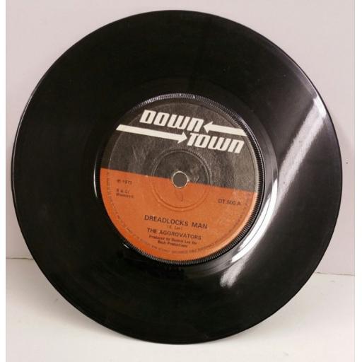 THE AGGROVATORS dreadlocks man / rasta want peace, 7 inch single, DT.500