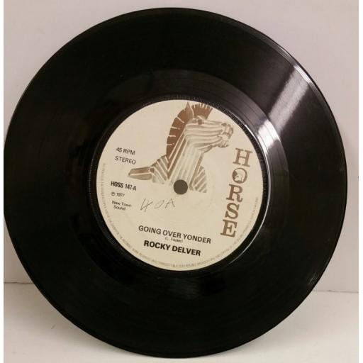 ROCKY DELVER going over yonder, 7 inch single, HOSS 147