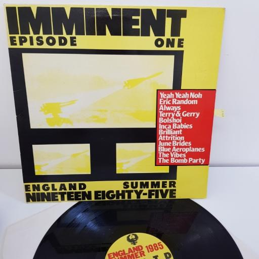 "IMMINENT, episode one, 12"" EP, including 'Yeah Yeah Noh, Eric Random, Always, Brillaint, Attrition, June Brides, The Bomb Party etc. BITE 1"