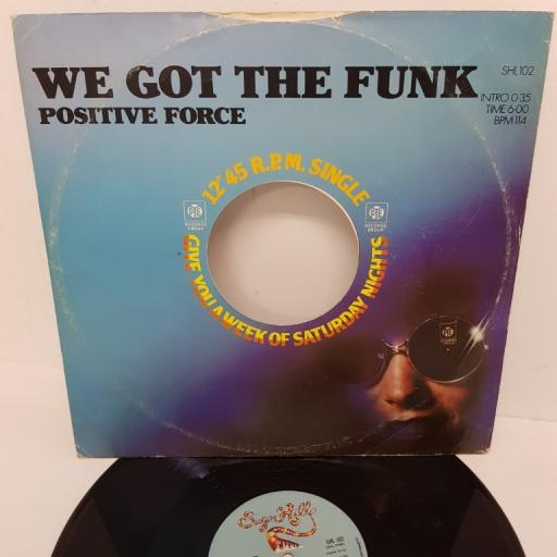 """POSITIVE FORCE, we got the funk (u.s. re-edit), B side tell me what you see, SHL 102, 12"""" single"""