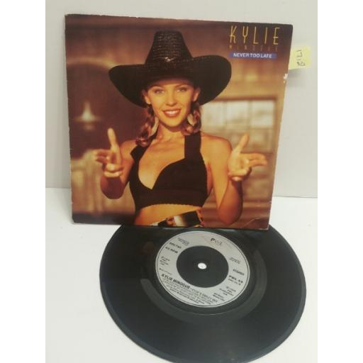 "KYLIE MINOGUE never too late 7"" picture sleeve single PWL45"