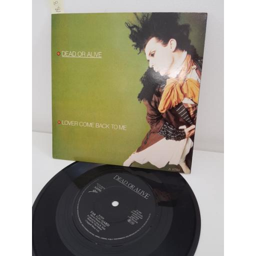 DEAD OR ALIVE, lover come back to me, side B far too hard, 7'' single