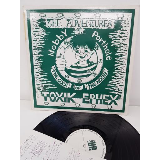 """TOXIC EPHEX, the adventures of Nobby Porthole, PUKE4 1/2, 12""""LP"""