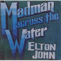 ELTON JOHN, MADMAN ACROSS THE WATER
