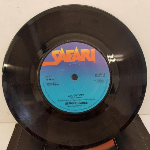 "GLENN HUGHES - I Found A Woman, B side - L.A. Cut Off, SAFE 14, 7""single, blue label"